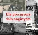 Els precursors dels enginyers